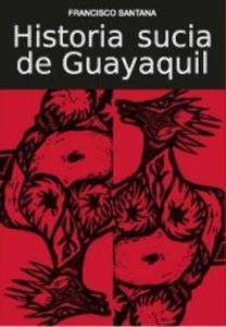Historia sucia de Guayaquil