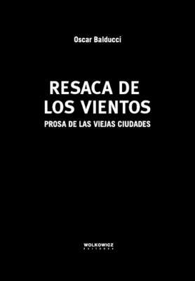 Resultado de imagen para LA RESACA DE LOS VIENTOS - Oscar Balducci