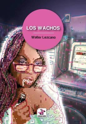 LOS WACHOs